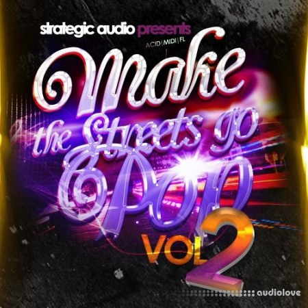 Strategic Audio Make The Streets Go Pop Vol.2 ACiD WAV MiDi FL Studio DAW Templates
