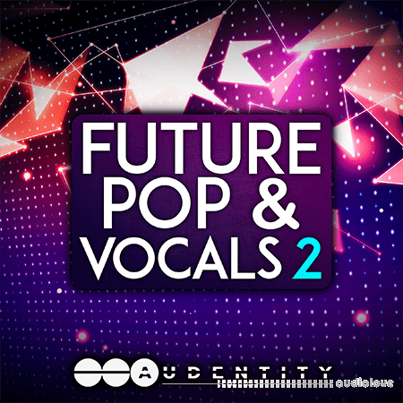 Audentity Records Future Pop and Vocals 2 WAV MiDi Synth Presets