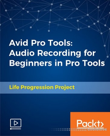 Packt Avid Pro Tools Audio Recording for Beginners in Pro Tools TUTORiAL