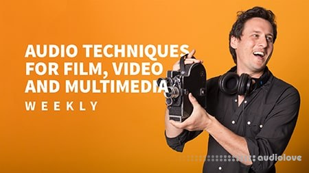 Lynda Audio Techniques for Film Video and Multimedia Weekly TUTORiAL