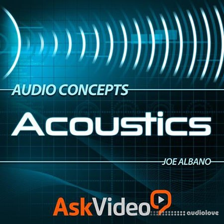 Ask Video Audio Concepts 103 Acoustics TUTORiAL