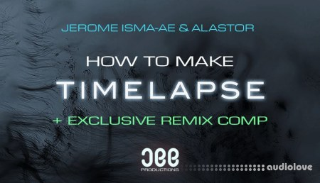 Sonic Academy How To Make Timelapse with Jerome Isma-Ae TUTORiAL