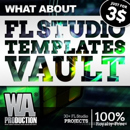 WA Production What About FL Studio Templates Vault DAW Templates