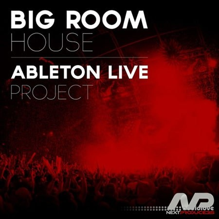 NextProducers Big Room House Ableton Live DAW Templates