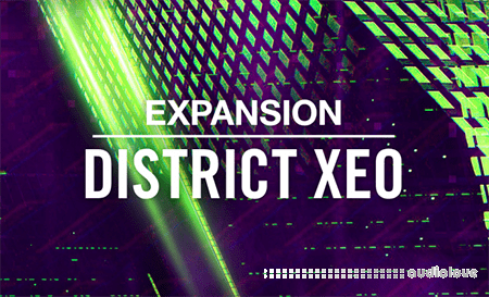 Native Instruments Expansion DISTRICT XEO v1.0.0