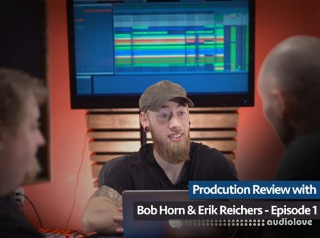 Groove3 Production Review with Bob Horn and Erik Reichers Episode 1 TUTORiAL