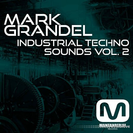 Maintain Replay Records Mark Grandel Industrial Techno Sounds Vol.2 WAV