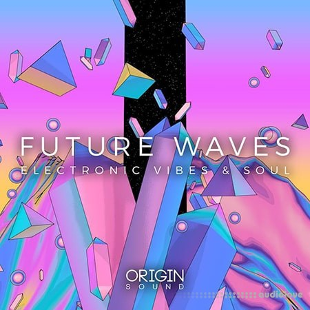 Origin Sound Future Waves Electronic Vibes And Soul WAV MiDi