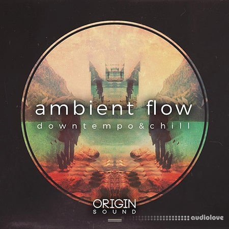 Origin Sound Ambient Flow Downtempo And Chill WAV MiDi