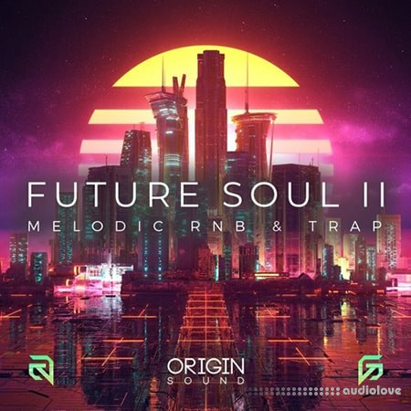 Origin Sound Future Soul II Melodic RnB And Trap WAV MiDi