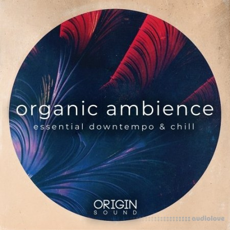 Origin Sound Organic Ambience Essential Downtempo And Chill WAV MiDi