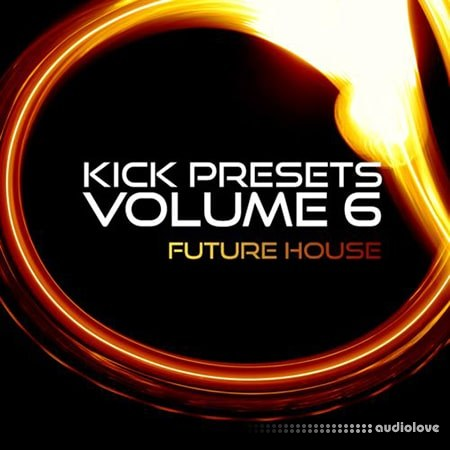 Sonic Academy KICK 2 Presets Vol.6 Future House