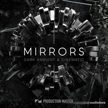Production Master Mirrors Dark Ambient And Cinematic WAV