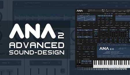 Sonic Academy Advanced ANA 2 Sound Design with King Uniqu TUTORiAL