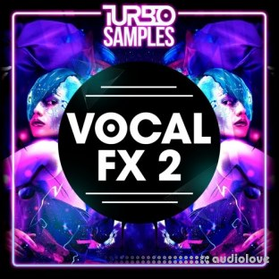 Turbo Samples Vocal FX 2