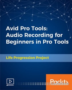 Packt Avid Pro Tools Audio Recording for Beginners in Pro Tools