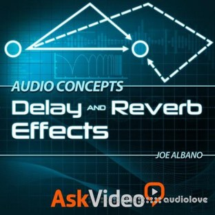 Ask Video Audio Concepts 104: Delay and Reverb Effects