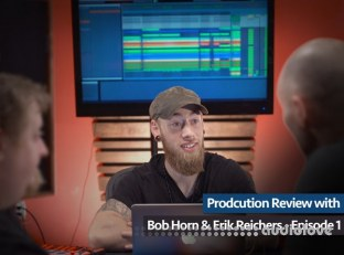 Groove3 Production Review with Bob Horn and Erik Reichers Episode 1