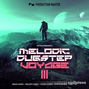 Production Master Melodic Dubstep Voyage III