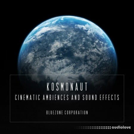 Bluezone Corporation Kosmonaut Cinematic Ambiences And Sound Effects WAV