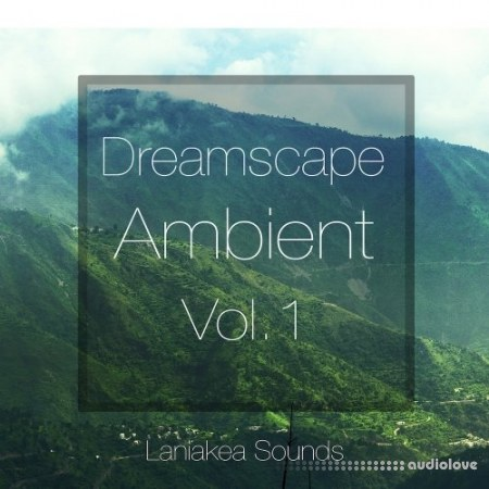 Laniakea Sounds Dreamscape Ambient Vol.1 WAV MiDi