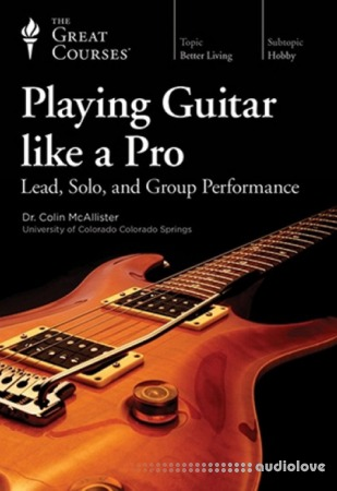 TTC Great Courses Playing Guitar like a Pro Lead Solo and Group Performance TUTORiAL