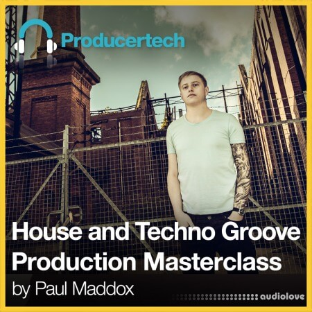 Producertech House and Techno Groove Production Masterclass TUTORiAL