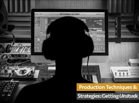 Groove3 Production Techniques and Strategies Getting Unstuck
