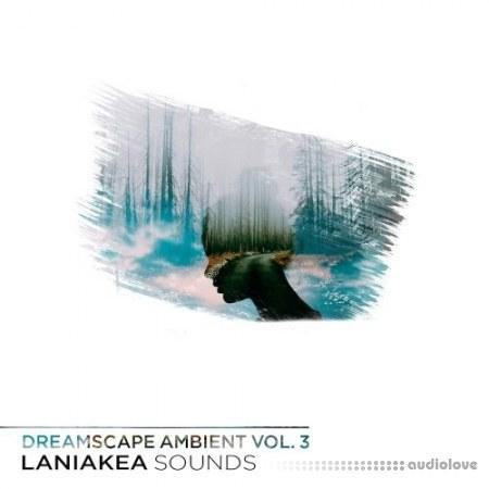Laniakea Sounds Dreamscape Ambient Vol.3 WAV MiDi AiFF