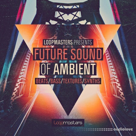 Loopmasters Future Sound Of Ambient MULTiFORMAT