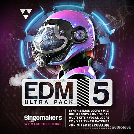 Singomakers EDM Ultra Pack Vol 5 free download - AudioLove