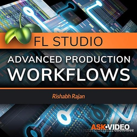 Ask Video FL Studio 301 Advanced Production Workflows TUTORiAL