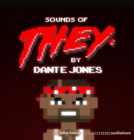 Splice Sounds of THEY. By Dante Jones WAV