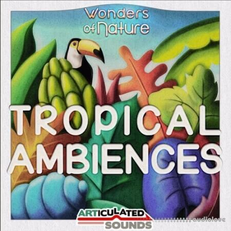 Articulated Sounds Tropical Ambiences WAV