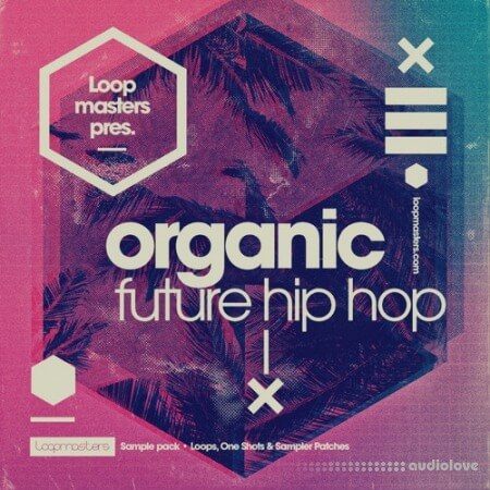 Loopmasters Organic Future Hip Hop MULTiFORMAT
