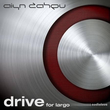 Aiyn Zahev Sounds Drive for Largo Synth Presets