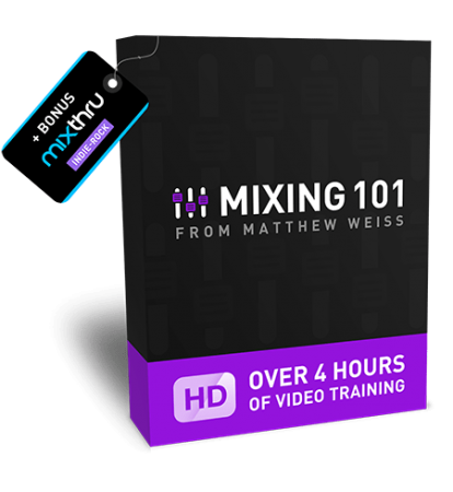 Matthew Weiss Mixing 101 TUTORiAL