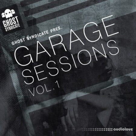 Ghost Syndicate Garage Sessions Vol.1 WAV
