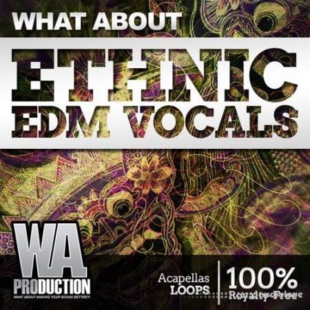 WA Production What About Ethnic EDM Vocals WAV MiDi
