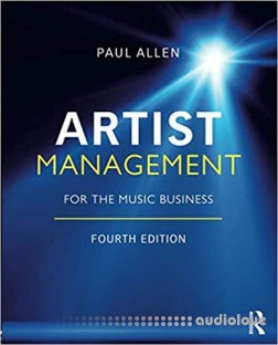 Artist Management for the Music Business, Fourth Edition