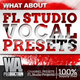 WA Production What About FL Studio Vocal Presets