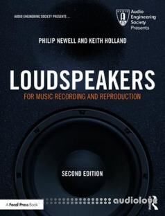 Loudspeakers : For Music Recording and Reproduction, Second Edition