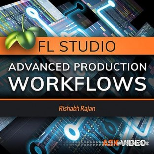 Ask Video FL Studio 301 Advanced Production Workflows