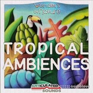 Articulated Sounds Tropical Ambiences