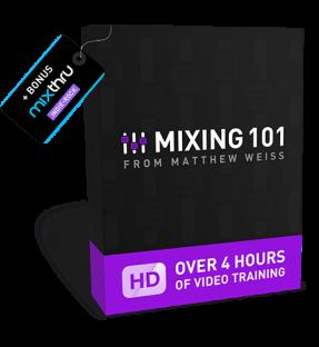 Matthew Weiss Mixing 101
