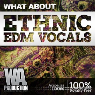 WA Production What About Ethnic EDM Vocals