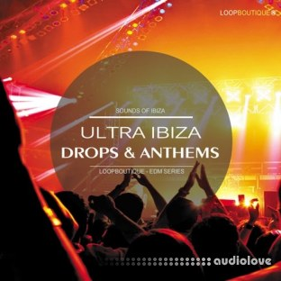 LoopBoutique Ultra Ibiza Drops And Anthems