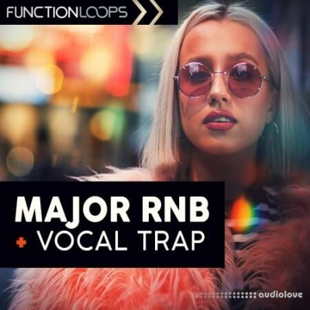 Function Loops Major RnB And Vocal Trap WAV MiDi