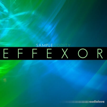 SampleOddity Effexor Synth Presets