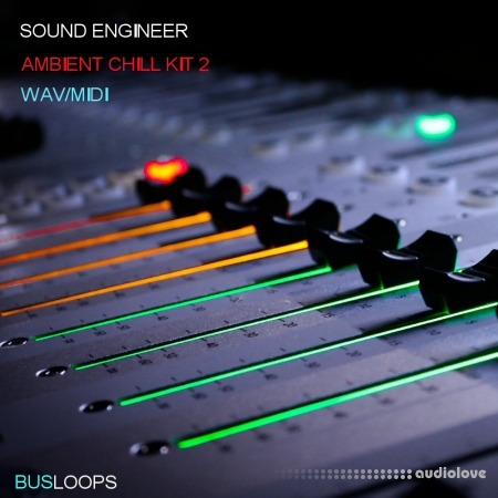 Busloops Sound Engineer Ambient Chill Kits 1-6 WAV MiDi